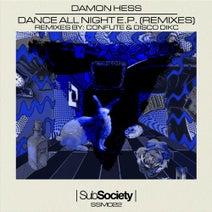 Confute, Damon Hess, Disco Dikc - Dance All Night EP (Remixes)