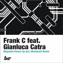 Frank C, Gianluca Catra, Moosbach - Magnolia Flowers EP