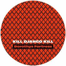 Dorothy's Fortress - Kill Django Kill