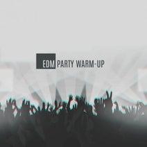 Miljana, ReyMod, SeBs!, Dykey, Theo Dor, PT5, Louis Young, Kibrands, Lorenzo Myron Wayers, Giovalb, Leo Alex, Dj Milan Production, ZUFLIH, Fzr, Chicoree - EDM Party Warm-Up