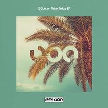 G Spice - Think Twice EP