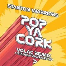 Stanton Warriors, Volac - Pop Ya Cork (Remixes)
