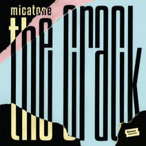 Micatone - The Crack