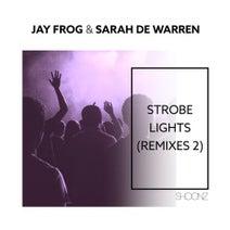 Jay Frog, Sarah De Warren, Leonail, Nicky Jones, Amoon, Walking Path, Marc KUKKA, DJ Ufuk, Ashur Odisho - Strobe Lights (Remixes 2)