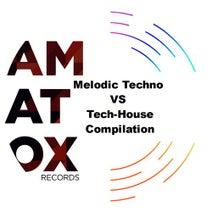 Amatox - Melodic Techno VS Tech-House compilation