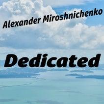 Alexander Miroshnichenko - Dedicated