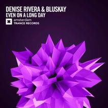Denise Rivera, Bluskay - Even On A Long Day