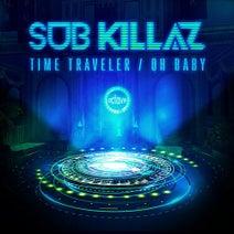 Sub Killaz - Time Traveler / Oh Baby