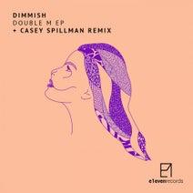 Dimmish, Casey Spillman - Double M EP