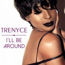 Trenyce - I'll Be Around