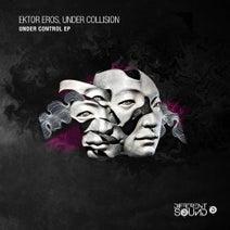 Ektor Eros, Under Collision - Under Control Ep