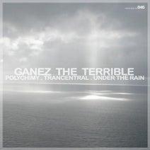 Ganez The Terrible - Under the Rain