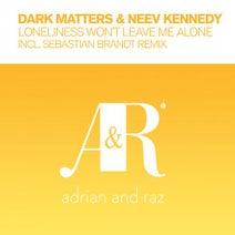 Neev Kennedy, Dark Matters, Sebastian Brandt - Loneliness Won't Leave Me Alone