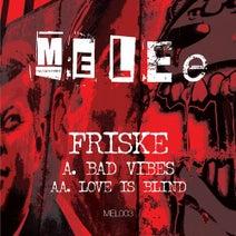 Friske - Bad Vibes / Love Is Blind