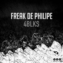 Freak De Philipe - 4blks