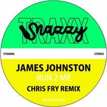 James Johnston, Chris Fry - Run 2 Me (Chris Fry Remix)