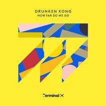 Drunken Kong - How Far Do We Go