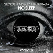 Lluis Ribalta, George Henriquez - No Sleep