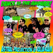 Astral Projection, Raja Ram - Dance Is The Answer