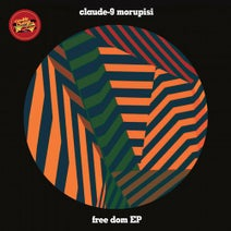 Claude-9 Morupisi - Free Dom EP