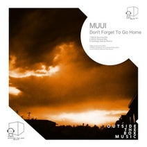 MUUI, Santiago Garcia - Don't Forget To Go Home
