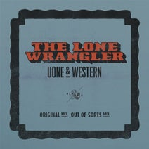 Uone, Western, Out of Sorts - The Lone Wrangler