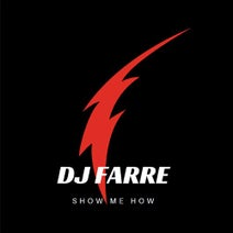 Dj Farre - Show Me How