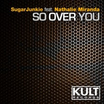 Nathalie Miranda, SugarJunkie, Nick Bertossi, Max Ferrante, Soundsinsane - So Over You