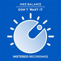Mike Balance - Don't Want It