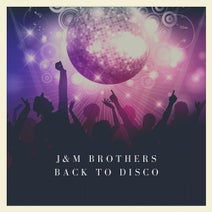 J&M Brothers - Back To Disco