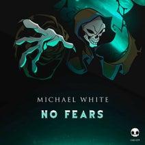 Michael White - No Fears