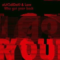 Autodidakt, Lozz - Who Got Your Back