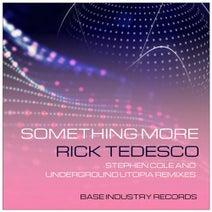 Rick Tedesco, Stephen Cole, Underground Utopia - Something More