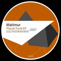 Matimur, Mario Montero, Thomas Will - Planet Funk Ep