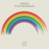 Tender H - Touch the Rainbow