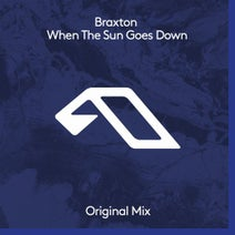 Braxton - When The Sun Goes Down