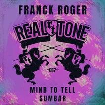 Franck Roger - Mind to Tell / Sumbar