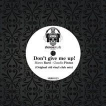 Marco Barci, Claudio Pintus - Don't Give Me Up!