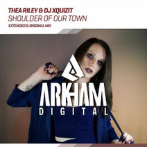 DJ Xquizit, Thea Riley - Shoulder Of Our Town