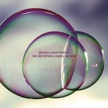 Mathias Schaffhauser - The Unstoppable Bubble Machine