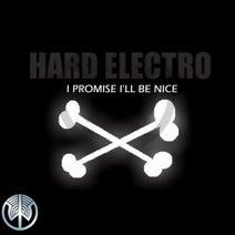 Hard Electro - I Promise I'll Be Nice