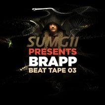 Sumgii, Claude Money, KIN, Lord Pusswhip, Formz, Don Piper, Dedw8, Sam Zircon, Benny Aves, Chemo, Drae Da Skimask, Sinner, Konchis, Micall Parknsun, Muckaniks, Third Eye John, Morriarchi, GhostTown, harry dirt face, Hybrid Freqs, Gi3MO - Brapp Beat Tape, Vol. 3 (Continuous DJ Mix)