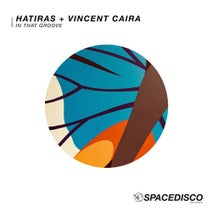 Hatiras, Vincent Caira - In That Groove