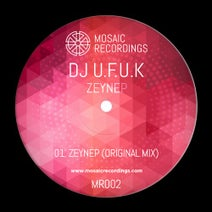 Dj U.F.U.K - Dj U.F.U.K - Zeynep - Original Mix