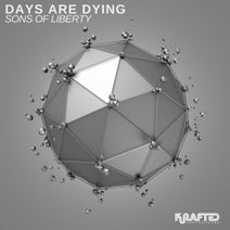 Days Are Dying - Sons of Liberty