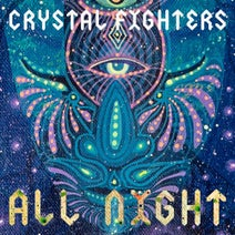 Crystal Fighters - All Night (Remixes)