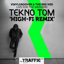 Vinylgroover, The Red Hed, Tekno Tom - Live For The Weekend