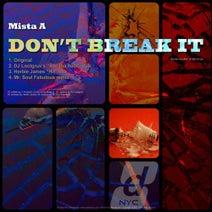 Mista A, DJ Loctgruv, Herbie James, mista soul fabulous - Don't Break It