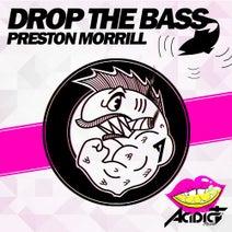 Preston Morrill - Drop the Bass