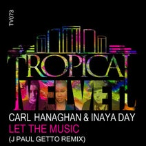 Inaya Day, Carl Hanaghan, J Paul Getto - Let The Music (J Paul Getto Remix)